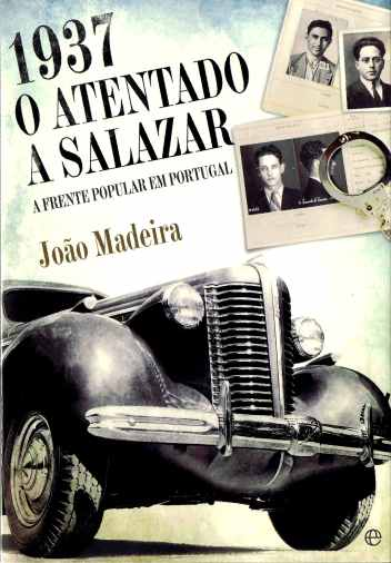 1937, o atentado a salazar, jo_o maderia
