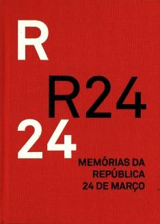 r 24 memórias da república 24 de Março
